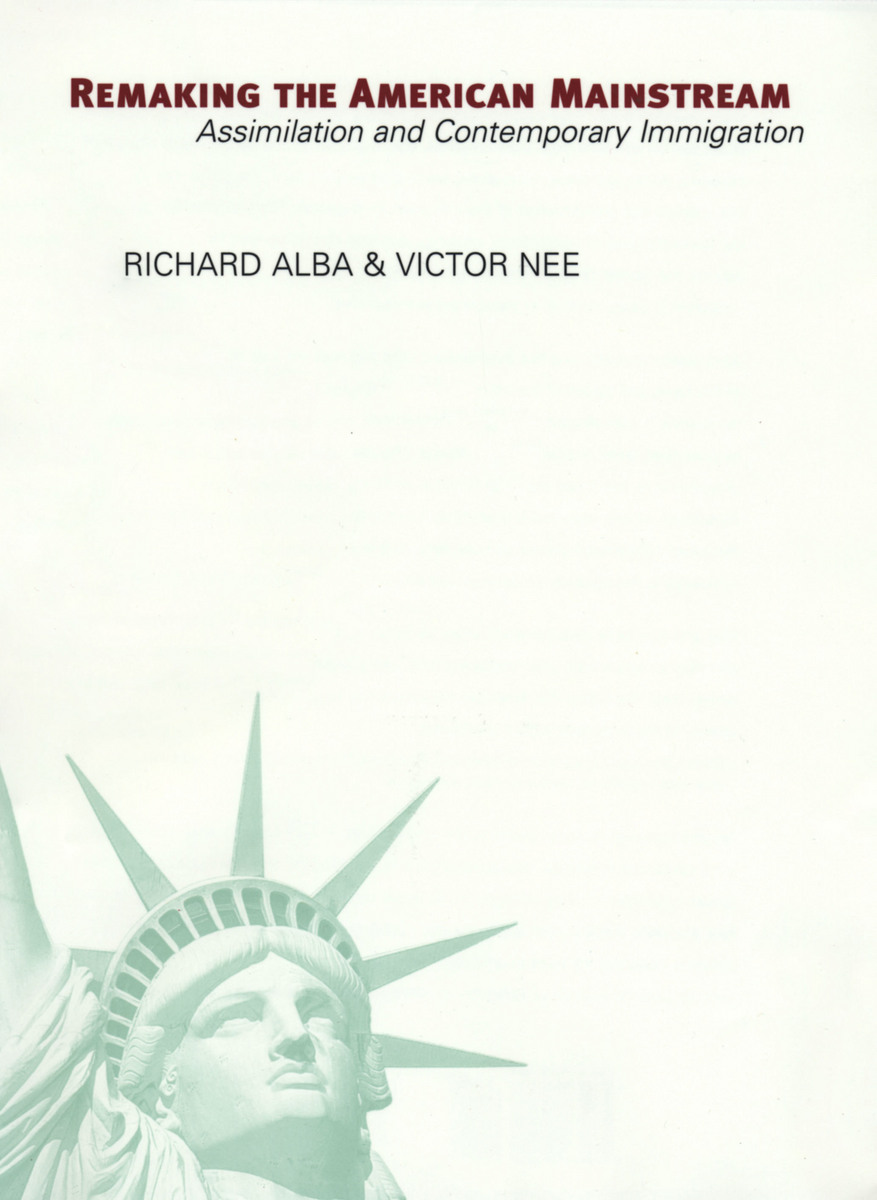 Remaking the American Mainstream by Richard Alba and Victor Nee