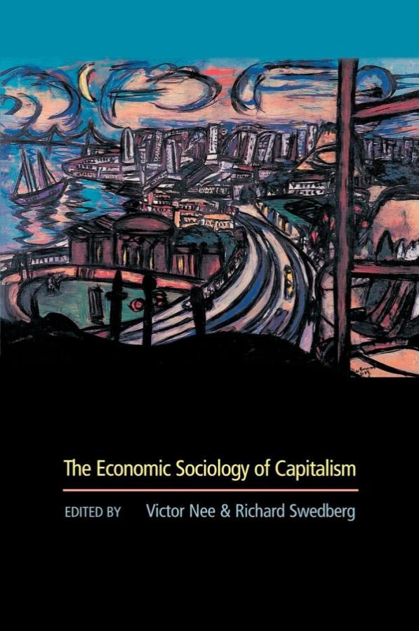 The Economic Socialism of Capitalism - edited by Victor Nee and Richard Swedberg
